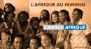 "CANAL+ broadcasts its documentary series ""Africa by Women"""