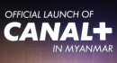 Canal+ launches a new offer in Myanmar